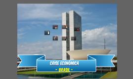 Crise Econômica - Brasil.