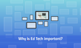 Why is Ed Tech important?