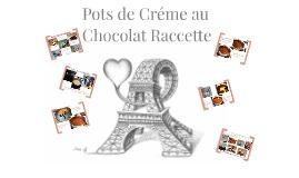 Pots de Créme au Chocolat Raccette