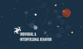 Copy of INDIVIDUAL & INTERPERSONAL BEHAVIOR