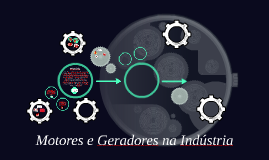 Motores e Geradores na Indústria