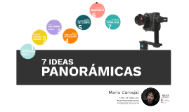 7 Ideas Panorámicas