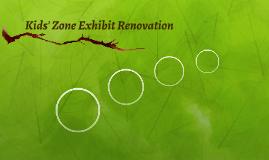 Kids' Zone Exhibit Renovation