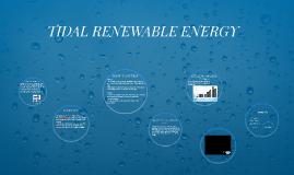 TIDAL RENEWABLE ENERGY