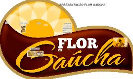 APRESENTAÇÃO FLOR GAÚCHA