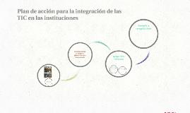 Plan de acción para la integración de las TIC en las institu