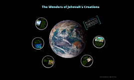Copy of The Wonders of Jehovah's Creations