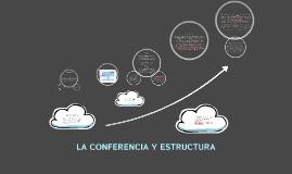 Copy of La conferencia y su estructura