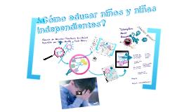 Copy of ¿Cómo educar niños y niñas independientes?
