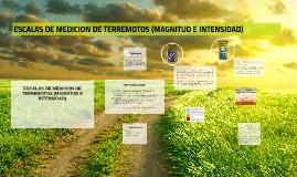 Copy of ESCALAS DE MEDICION DE TERREMOTOS (MAGNITUD E INTENSIDAD)