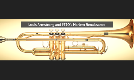 Copy of Louis Armstrong and 1920's Harlem Renassissance