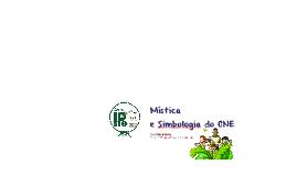IPE2017 - Mística e Simbologia do CNE