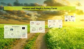 Heston and Hugh's Funny Farm