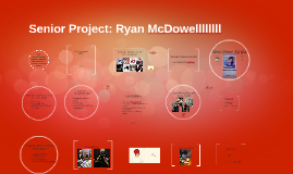 Senior Project: Ryan McDowellllllll