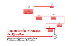 Comunicación Estratégica del ejecutivo