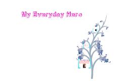 my everyday hero