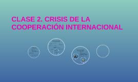 CRISIS DE LA COOPERACIÓN INTERNACIONAL