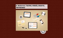 G. Modernos: TEATRO, POESÍA, ENSAYO, TESTIMONIO