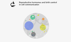 Reproductive hormones and birth control in cell communicatio