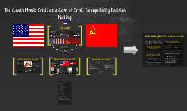 The Cuban Missile Crisis as a Case of Crisis Foreign Policy