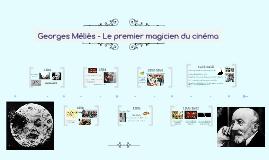 Georges Méliès - Le premier magicien du cinéma