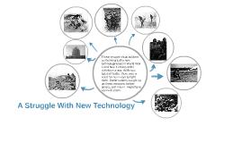 A Struggle With New Technology