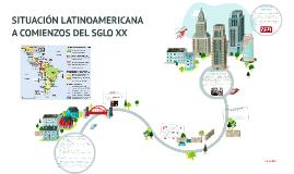 América Latina inicio siglo XX y Revolución Mexicana