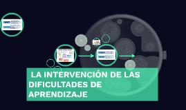 LA INTERVENCIÓN DE LAS DIFICULTADES DE APRENDIZAJE