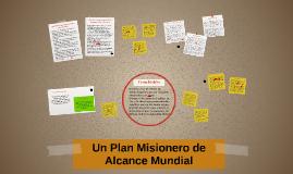 Un Plan Misionero de Alcance Mundial