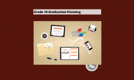 Copy of Grade 10 Graduation Planning
