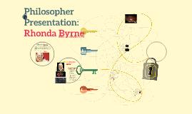 Philosopher Presentation: Rhonda Byrne