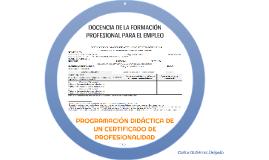 PROGRAMACIÓN DIDÁCTICA DE UN CERTIFICADO DE PROFESIONALIDAD