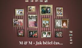 M & M - Jak běžel čas...
