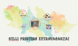 Copy of Gelli Printing Extravaganza!