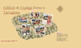 Edificis de l'Antiga Roma a Tarragona