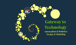 Copy of Copy of Gateway to Technology: Automation and Robotics
