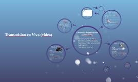 Transmision en Vivo (video)