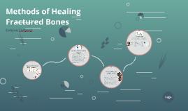 Methods of Healing Broken Bones
