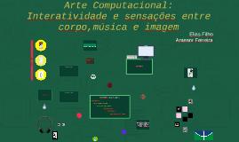 Arte Computacional: Interatividade e sensações entre corpo,m