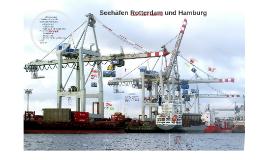 Seehäfen Rotterdam und Hamburg