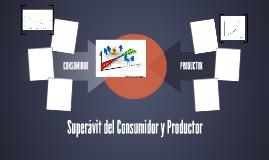Superávit del Consumidor y Productor