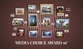 MEDIA CHOICE AWARD 16'