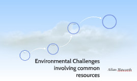Environmental Challenges involving common resources