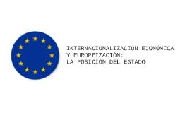 Internacionalización económica y europeización: la posición