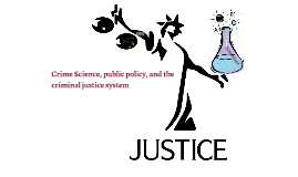 Updated Crime science, public policy, and the criminal justice system