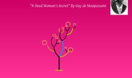 """Copy of """"A Dead Woman's Secret"""" By Guy de Maupassant"""
