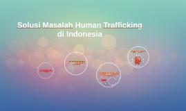 Solusi Masalah Human Trafficking di Indonesia