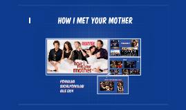 How I MET YOUR MOTHER