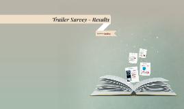 Trailer Survey - Results