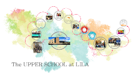 LILA Upper School Prezi